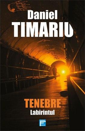 Daniel Timariu, Tenebre. Labirintul